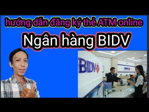 Hướng dẫn đăng ký mở tài khoản ATM online, Ngân Hàng BIDV