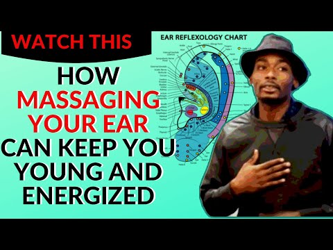 This EAR MASSAGE can help you stay YOUNG and Energized | Ear Reflexology