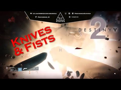 Providence Gaming - Destiny 2 - Plays of the Week 3 - Knives & Fists (16.10.17)