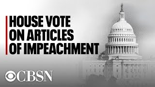 Watch live: House votes on articles of impeachment against President Trump