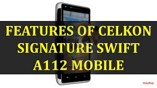 FEATURES OF CELKON SIGNATURE SWIFT A112 MOBILE