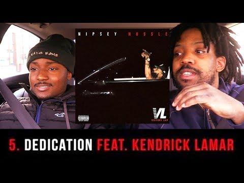 Nipsey Hussle: Dedication Feat. Kendrick Lamar (Review & Reaction)
