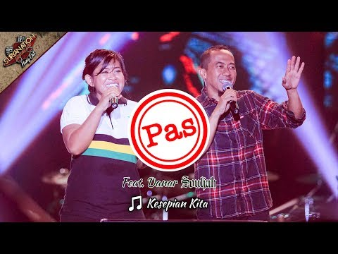 KESEPIAN KITA | PAS BAND Feat. DANAR SOULJAH [MEI 2017 Live Konser di SERANG]
