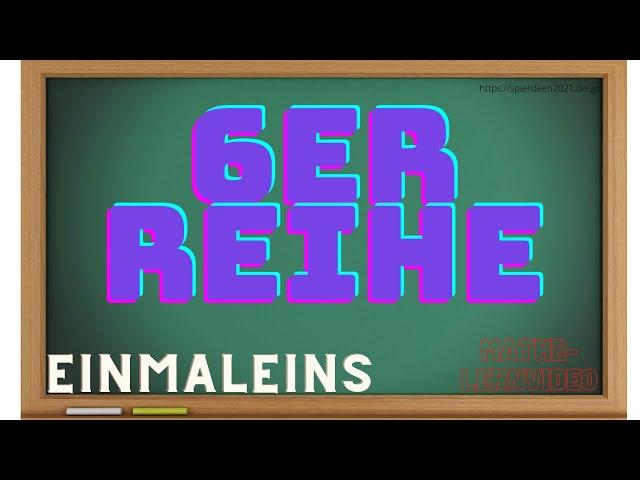 6er Reihe des Einmaleins - Lernvideo für Kinder I Spielideen von Ben & Max- www.spielideen2021.de/GO