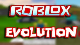 ROBLOX Evolution 2006 - 2018 (NEU)