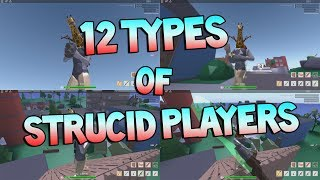 12 TYPES OF STRUCID PLAYERS [ROBLOX]