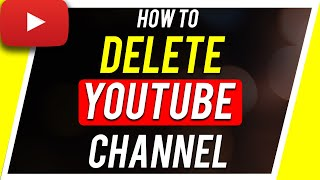 How to Delete a YouṪube Channel