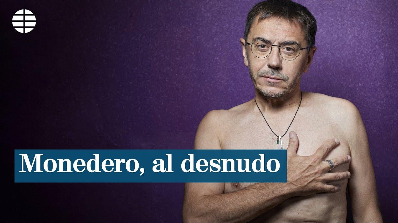 Juan Carlos Monedero Al Desnudo El Mundo