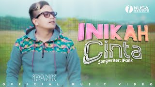 Download Lagu IPANK - INIKAH CINTA (Official Music Video) mp3