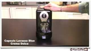 Lavazza Blue Crema Dolce(Vidéo présentant l'extraction de la capsule Lavazza Blue Crema Dolce par MaxiCoffee.com. Retrouvez tous nos produits Lavazza Blue sur Maxicoffee.com: ..., 2014-02-04T11:30:15.000Z)