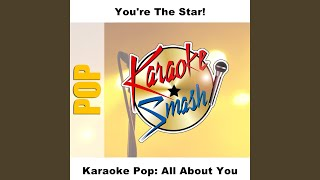 All About You (Karaoke-Version) As Made Famous By: McFly