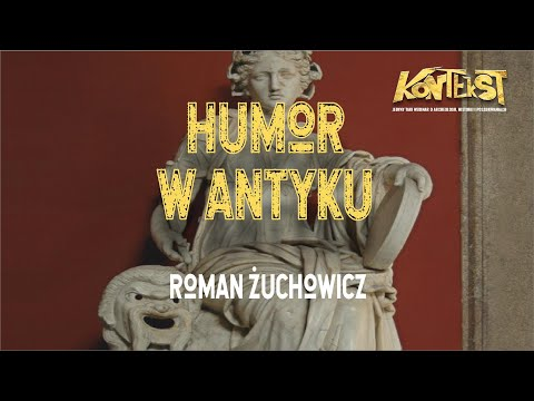 KONTEKST 3 - Z czego śmiali się starożytni Grecy i Rzymianie? - Roman Żuchowicz