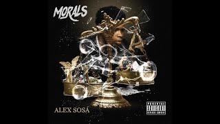 Alex Sosá- Morals (Prod. By FeezieProductions)