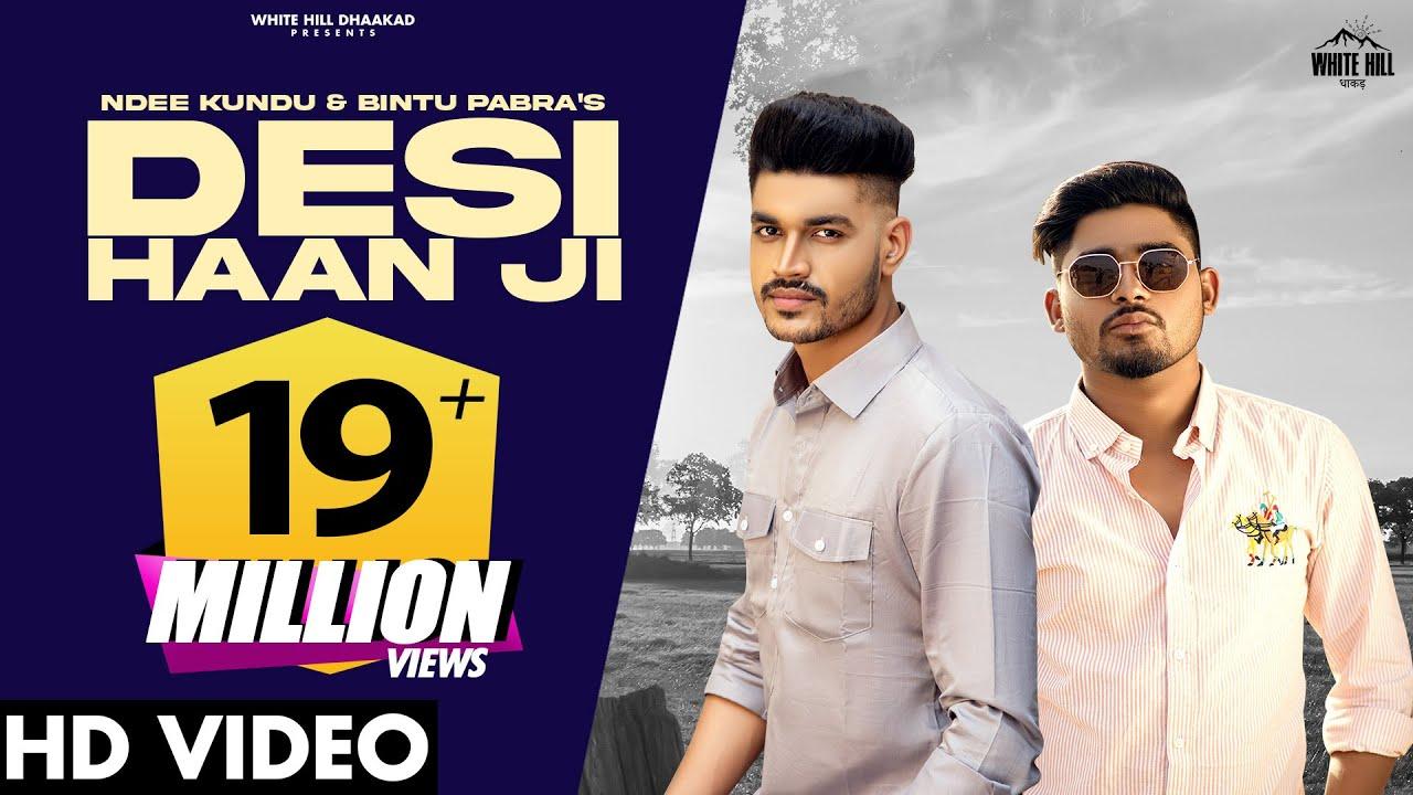 DESI HAAN JI (Official Video) Ndee Kundu, Bintu Pabra | KP Kundu | New Haryanvi Songs Haryanavi 2021