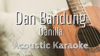 Dan Bandung - Danilla dan The Panas Dalam - Acoustic Karaoke