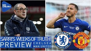 CHELSEA vs MAN UNITED || WEEKS OF TRUTH FOR SARRI & BLUES! || HAZARD vs POGBA?!