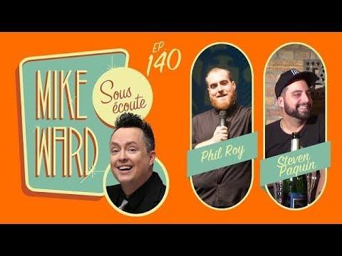 MIKE WARD SOUS ÉCOUTE #140 – (Phil Roy et Steven Paquin)