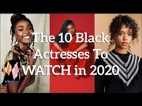 10 Young Black Actresses To Watch In 2020 | LIST