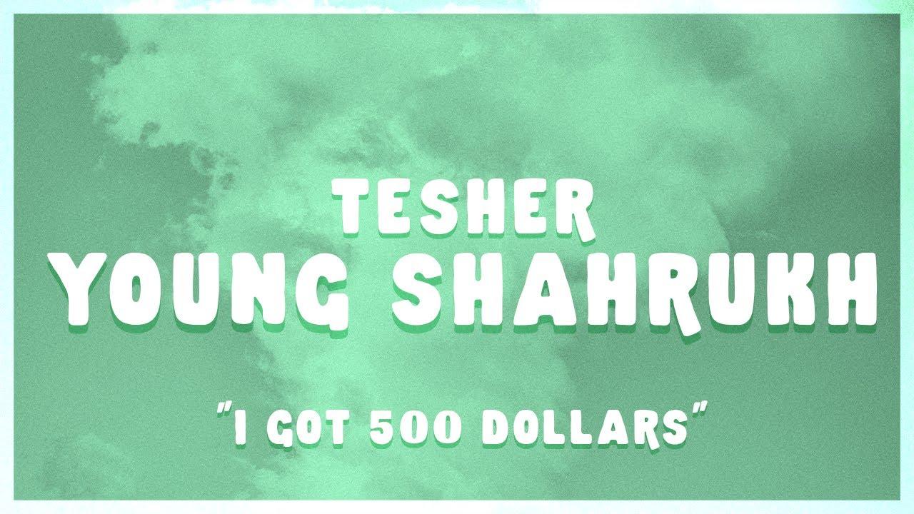 "Tesher - Young Shahrukh (Lyrics) ""I Got 500 Dollars"""