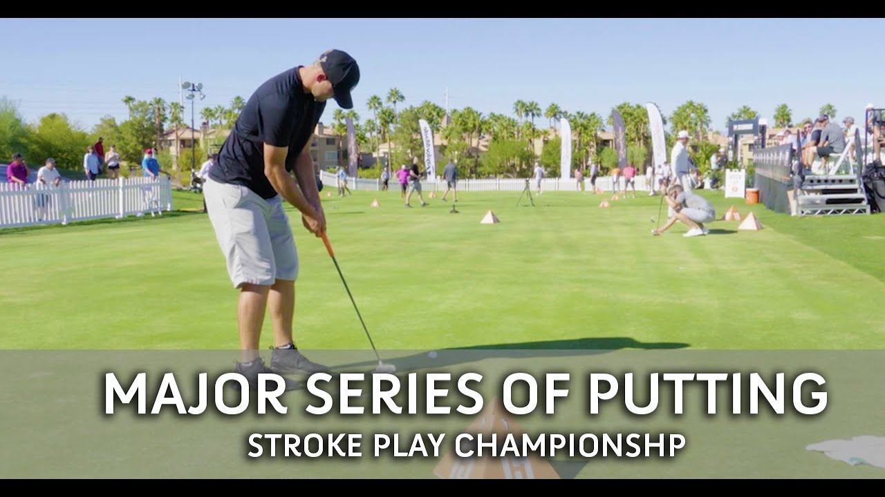 Major Series of Putting - Stroke Play Championship