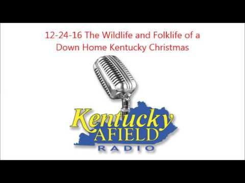 12-24-16 Wildlife & Folklife of a Down Home Kentucky Christmas