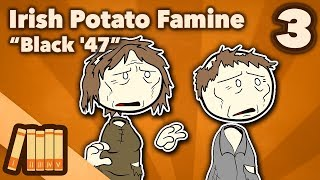 Irish Potato Famine - Black \'47 - Extra History - #3