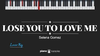 Lose You To Love Me (Lower Key) Selena Gomez (Karaoke Piano Cover)