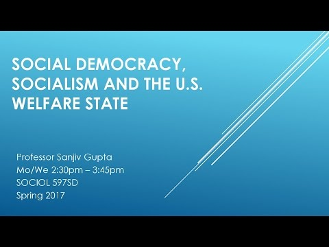 "Spring 2017 - ""Social Democracy, Socialism and the U.S. Welfare State"""