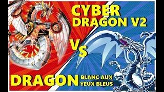 Duel!#4 Cyber Dragon v2 VS Dragon Blanc aux Yeux Bleus!