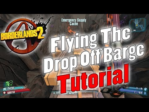 Borderlands 2 | Flying The Drop Off Barge | Tutorial
