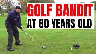 NEW GOLF CLUBS ARE NO MATCH FOR THIS 80 YEAR OLD BANDIT