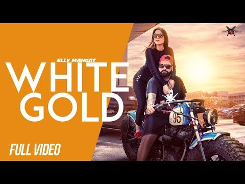 White Gold (Full Video) Elly Mangat ft Shehnaz Gill | Latest Punjabi Songs 2018