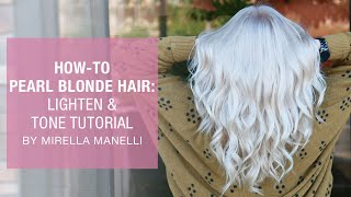 How To: Pearl Blonde Hair   Lighten & Tone Tutorial by Mirella Manelli   Kenra Color