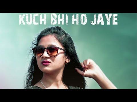 Kuch Bhi Ho Jaye | Female Version | B Praak | Jaani | Arvind khaira | AiSh | Diksha Mandal