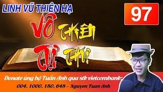 LINH VŨ THIÊN HẠ TẬP 97-VÔ TỰ THIÊN THƯ-TRUYỆN TIÊN HIỆP MC TUẤN ANH