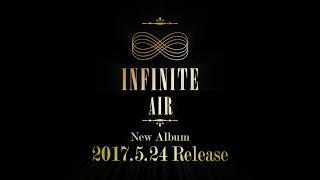 2017.5.24 Release INFINITE New Album『AIR』より「Air」MUSIC VIDEO(...
