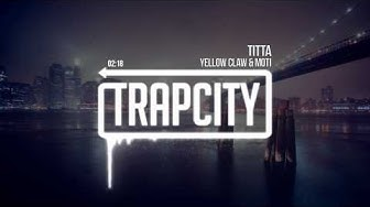 Yellow Claw & MOTi - Titta