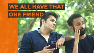 byn we all have that one friend feat ashish chanchlani