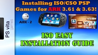 Installing ISO/CSO PSP Games for ARK 3.61 & 3.63! EASY Installation Guide!