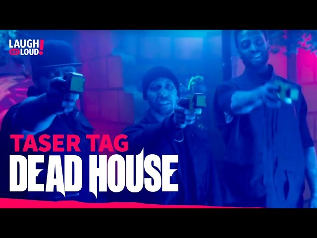 Taser Tag   Dead House Full Episode 5   LOL Network