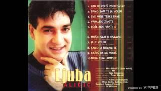 Ljuba Alicic - Sve moje teske rane - (Audio 2000)