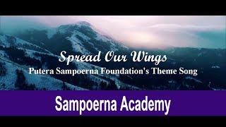 Spread Our Wings (Lyrics Video) - Putera Sampoerna Foundation's Theme Song