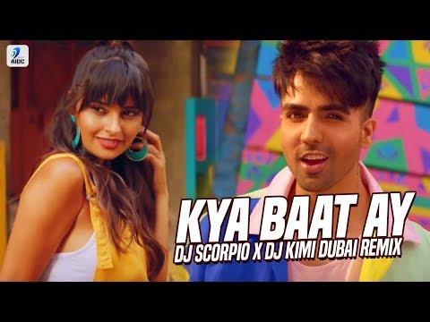 Kya Baat Ay (Remix)   DJ Scorpio Dubai X DJ Kimi Dubai   Harrdy Sandhu