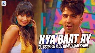 Kya Baat Ay (Remix) | DJ Scorpio Dubai X DJ Kimi Dubai | Harrdy Sandhu