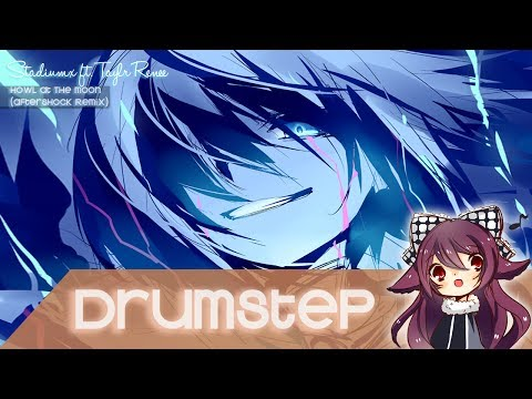 【Drumstep】Stadiumx ft. Taylr Renee - Howl At The Moon (Aftershock Remix)
