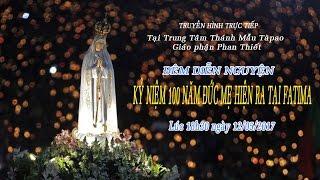 Đêm diễn nguyện - Kỷ niệm 100 năm Đức Mẹ hiện ra tại làng Fatima