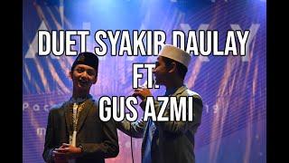 DUET pesholawat Ganteng Syakir Daulay dan Gus Azmi Syubbanul Muslimin di Galaxy Prime Night