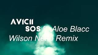 Avicii - SOS ft. Aloe Blacc (Wilson Netto Remix)