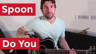 Spoon - Do You (Guitar Lesson) by Shawn Parrotte