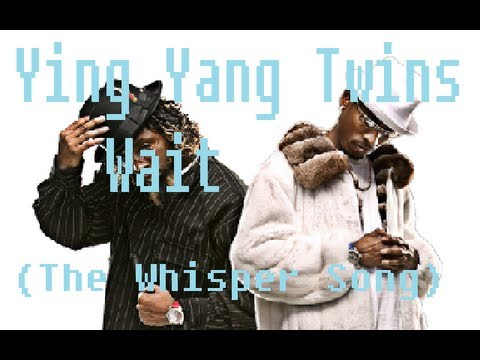Ying Yang Twins - Wait (The Whisper Song) (Lyrics) (Dirty)